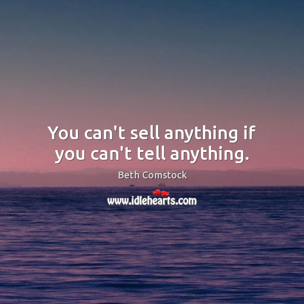 Image, You can't sell anything if you can't tell anything.