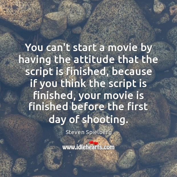 Image, You can't start a movie by having the attitude that the script