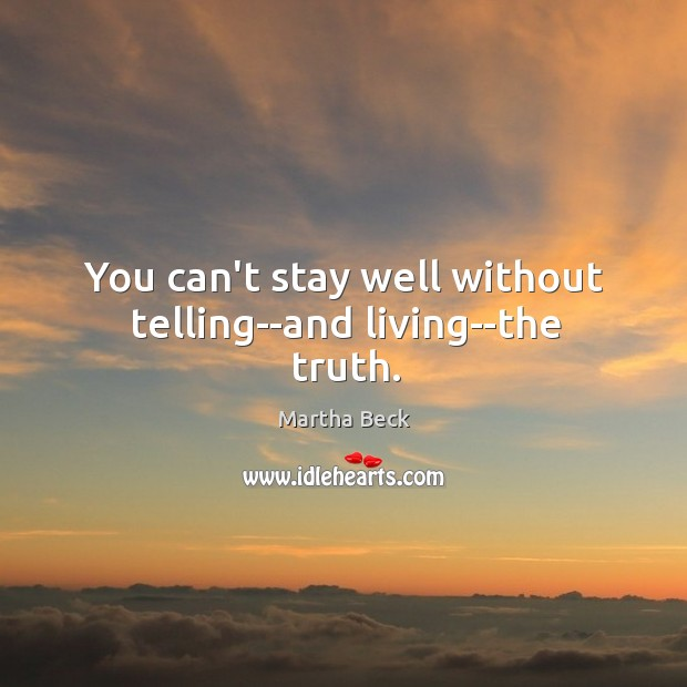 Image, You can't stay well without telling–and living–the truth.