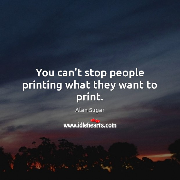 Image, You can't stop people printing what they want to print.