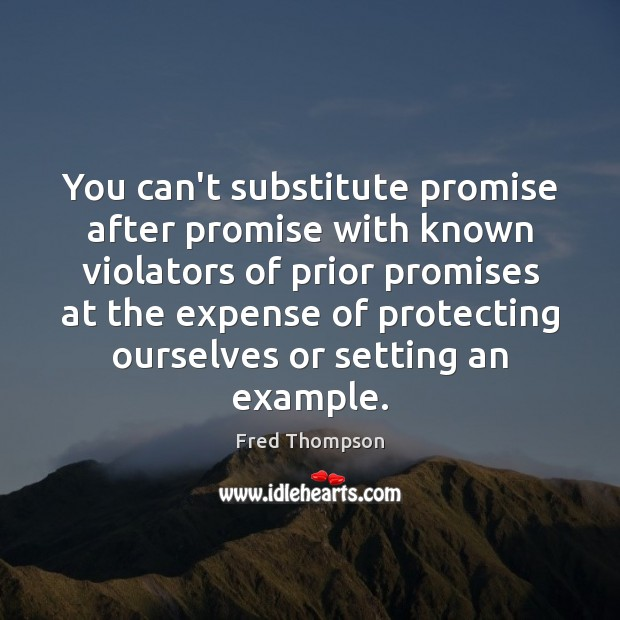 Image, You can't substitute promise after promise with known violators of prior promises