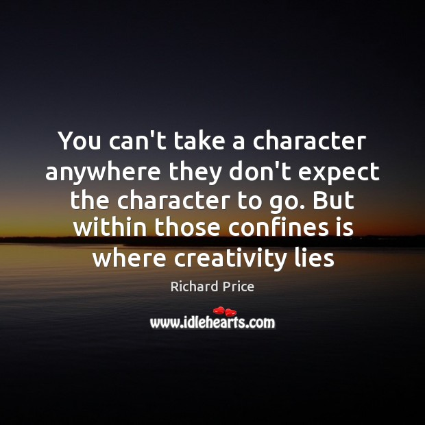 You can't take a character anywhere they don't expect the character to Image