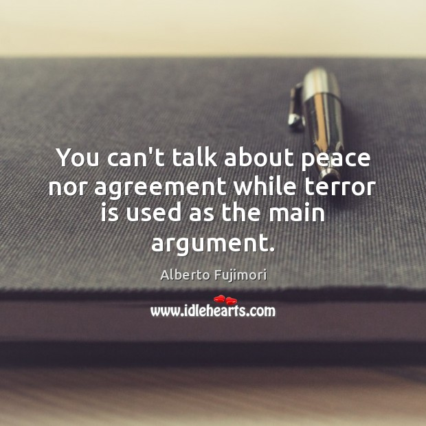 Image, You can't talk about peace nor agreement while terror is used as the main argument.