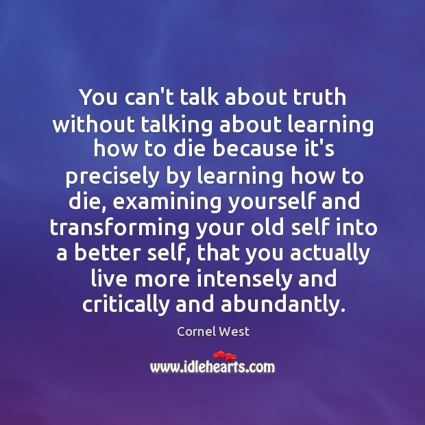 Image, You can't talk about truth without talking about learning how to die
