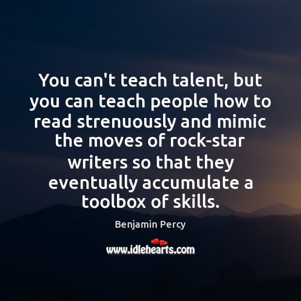 Image, You can't teach talent, but you can teach people how to read