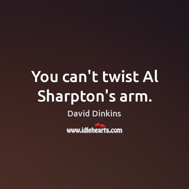 Picture Quote by David Dinkins