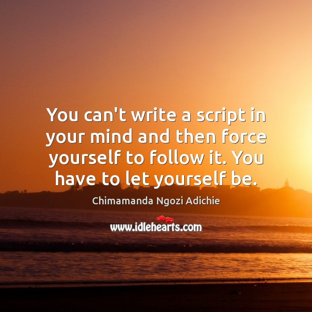 Image, You can't write a script in your mind and then force yourself