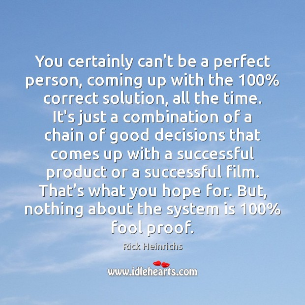 You certainly can't be a perfect person, coming up with the 100% correct Fools Quotes Image