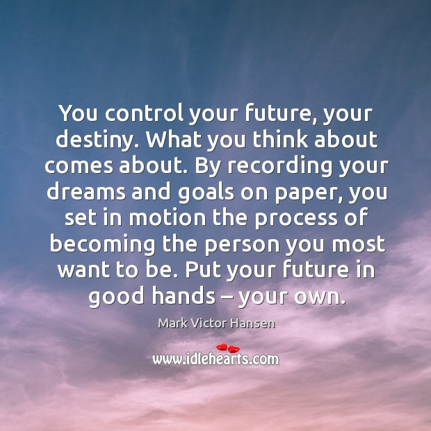 You control your future, your destiny. Image