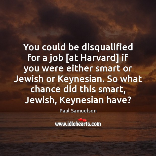 You could be disqualified for a job [at Harvard] if you were Image