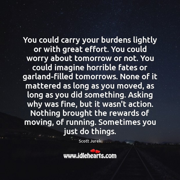 Image, You could carry your burdens lightly or with great effort. You could