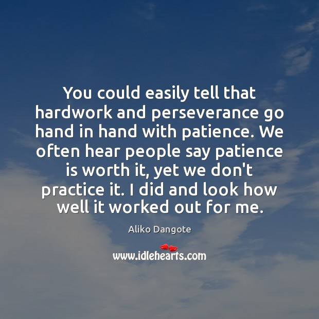 You could easily tell that hardwork and perseverance go hand in hand Patience Quotes Image