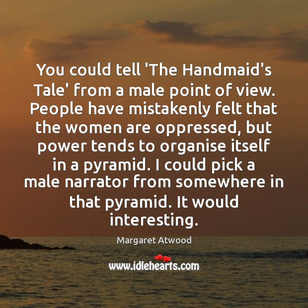 Image, You could tell 'The Handmaid's Tale' from a male point of view.