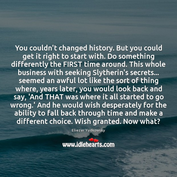 You couldn't changed history. But you could get it right to start Image