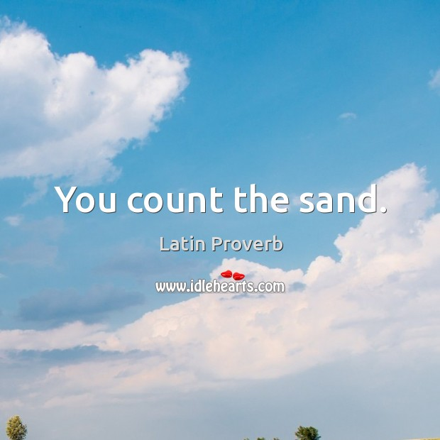 Image, You count the sand.