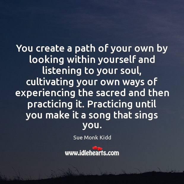 Image, You create a path of your own by looking within yourself and