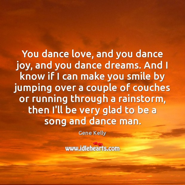 You dance love, and you dance joy, and you dance dreams. And Image