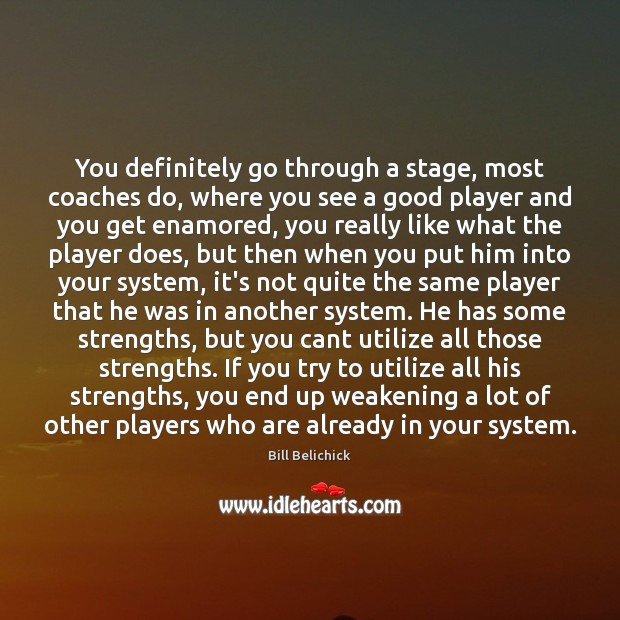 Image, You definitely go through a stage, most coaches do, where you see