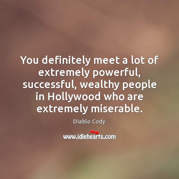 Image, You definitely meet a lot of extremely powerful, successful, wealthy people in