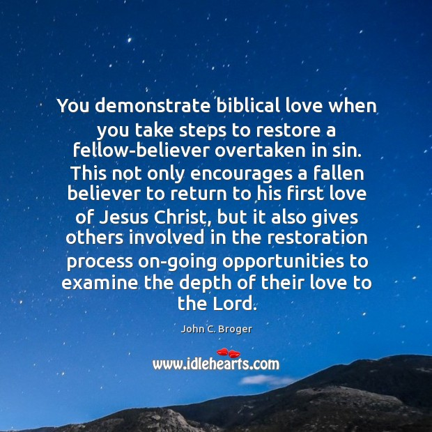 Image, You demonstrate biblical love when you take steps to restore a fellow-believer