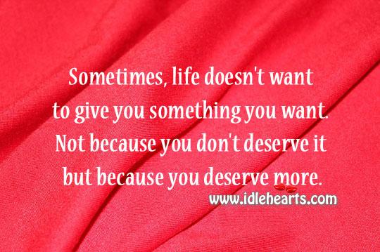 You Deserve More