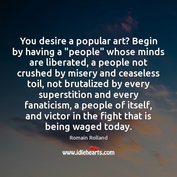 """You desire a popular art? Begin by having a """"people"""" whose minds Image"""