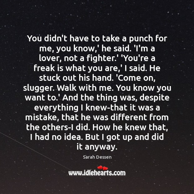 You didn't have to take a punch for me, you know,' Image