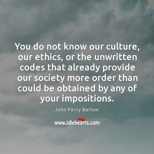You do not know our culture, our ethics Image