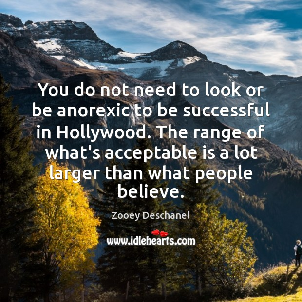 You do not need to look or be anorexic to be successful Image