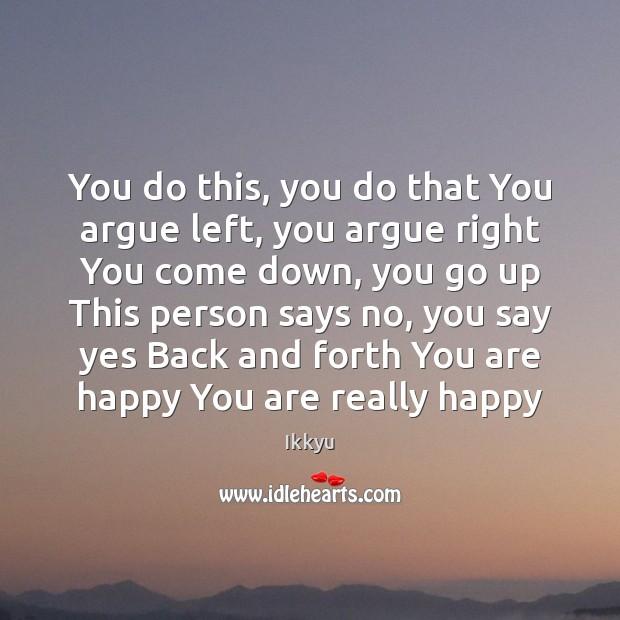 You do this, you do that You argue left, you argue right Image
