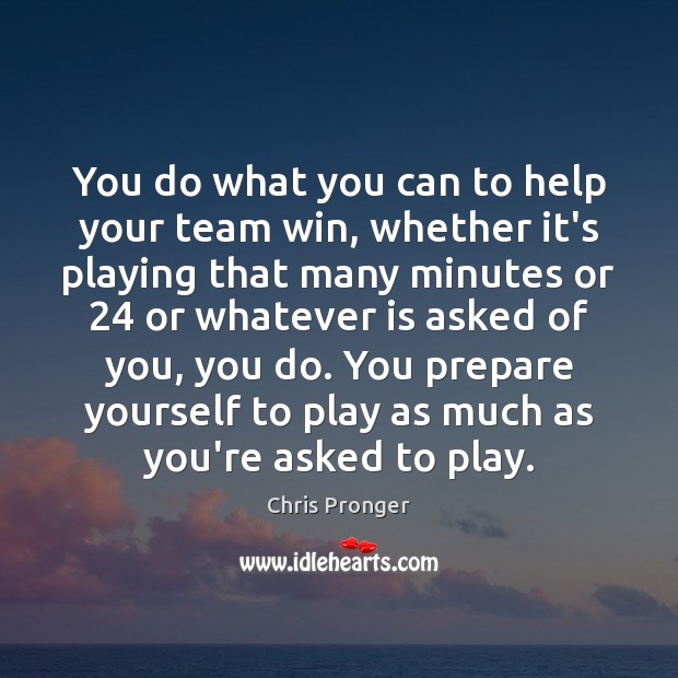 You do what you can to help your team win, whether it's Image