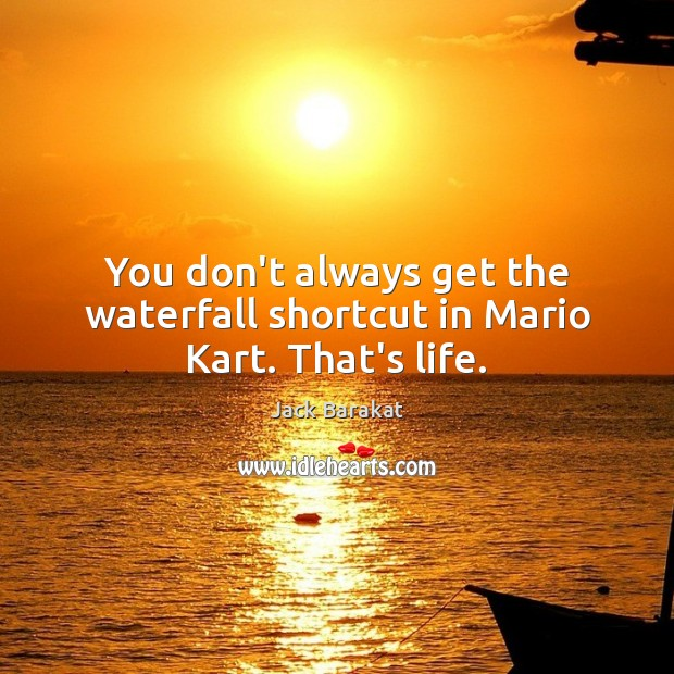 You don't always get the waterfall shortcut in Mario Kart. That's life. Image