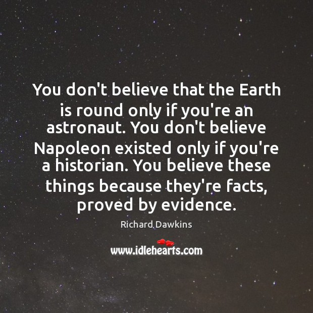 You don't believe that the Earth is round only if you're an Image