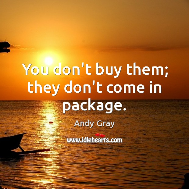 Image, You don't buy them; they don't come in package.
