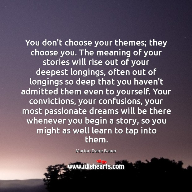 You don't choose your themes; they choose you. The meaning of your Image