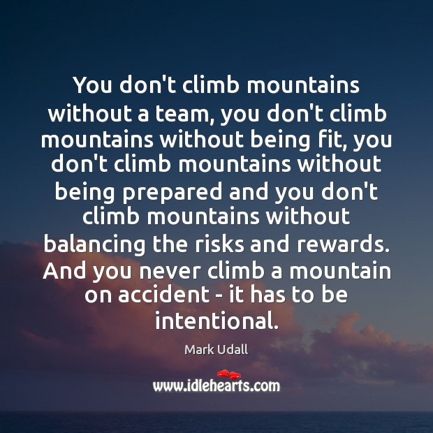 Image, You don't climb mountains without a team, you don't climb mountains without