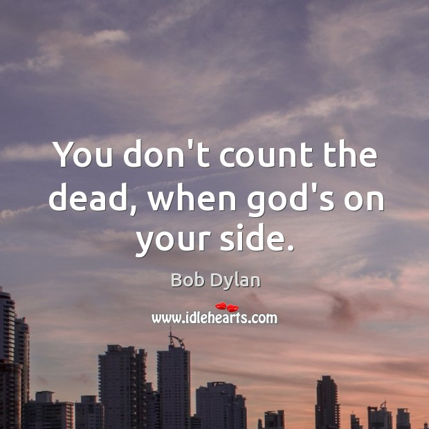 You don't count the dead, when God's on your side. Image