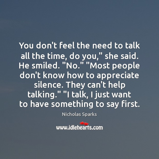 """Image, You don't feel the need to talk all the time, do you,"""""""