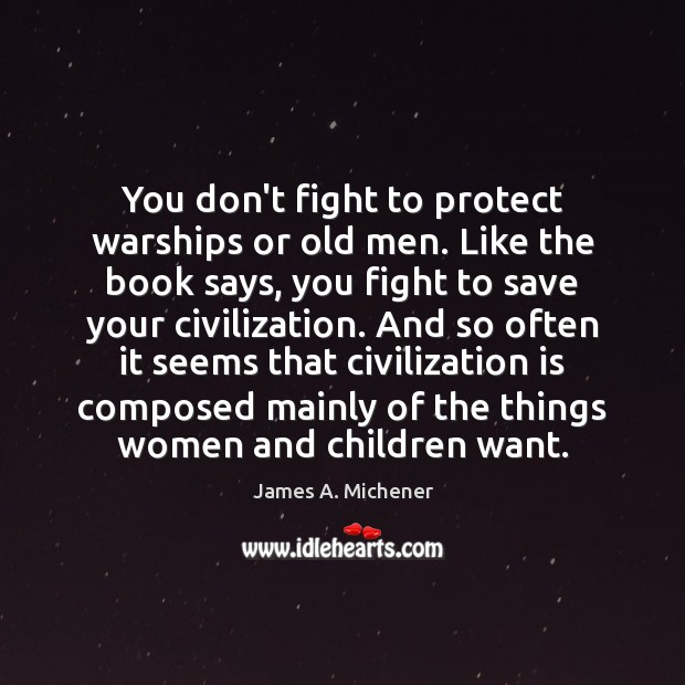 Image, You don't fight to protect warships or old men. Like the book