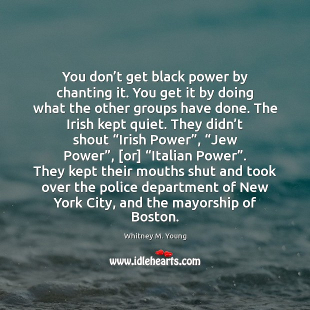 You don't get black power by chanting it. You get it Image