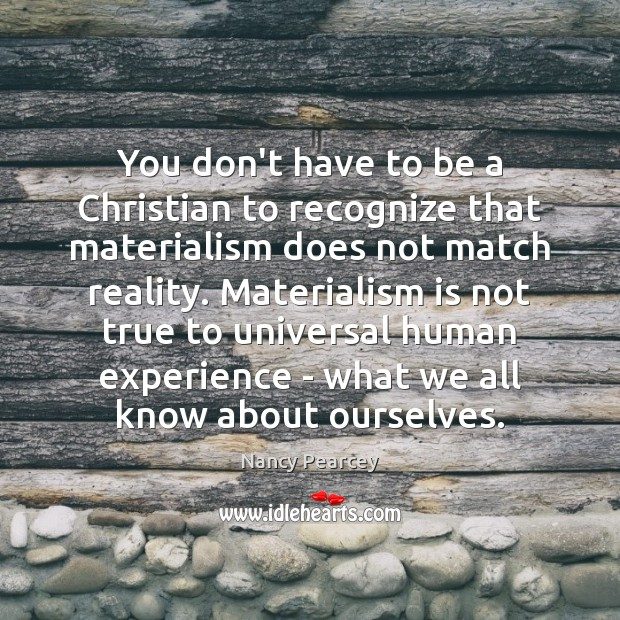 Image, You don't have to be a Christian to recognize that materialism does