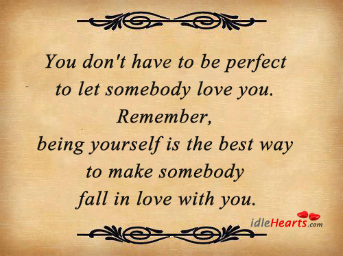 Image, You don't have to be perfect to let somebody love you.