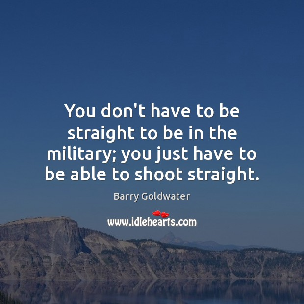 Image, You don't have to be straight to be in the military; you