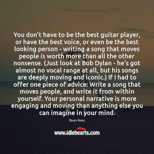 You don't have to be the best guitar player, or have the Image
