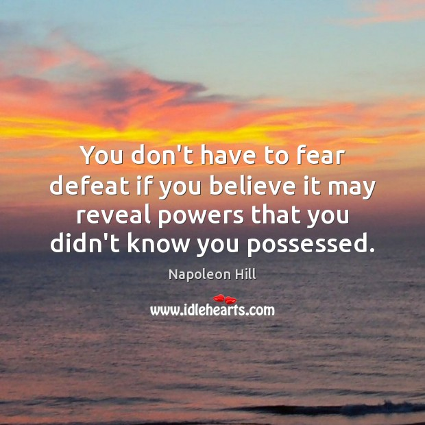 Image, You don't have to fear defeat if you believe it may reveal
