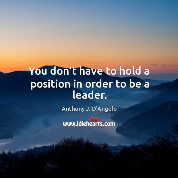 You don't have to hold a position in order to be a leader. Image