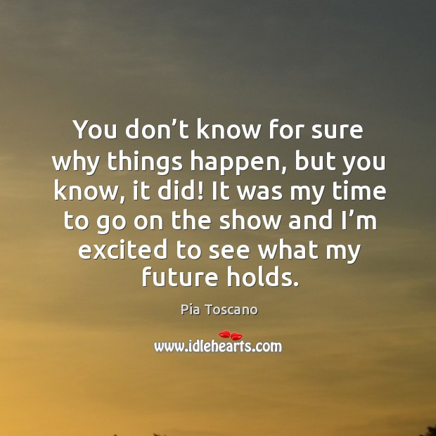 You don't know for sure why things happen, but you know, it did! Image