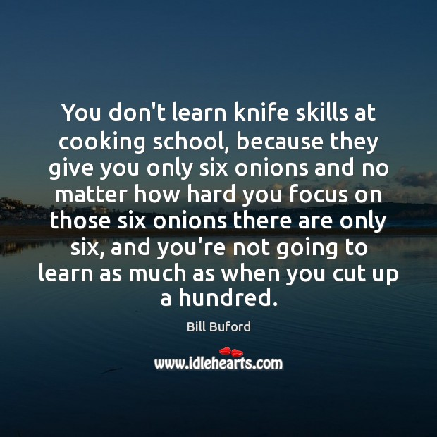 Image, You don't learn knife skills at cooking school, because they give you