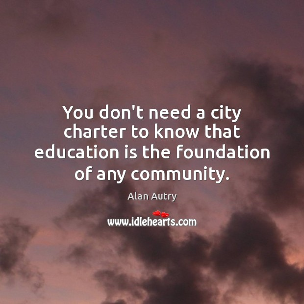 Image, You don't need a city charter to know that education is the foundation of any community.