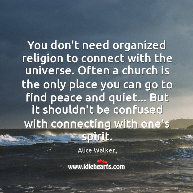 Image, You don't need organized religion to connect with the universe. Often a